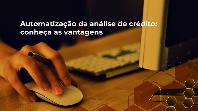 Automatização da análise de crédito: conheça as vantagens